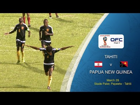 OFC Stage 3 2018 FIFA World Cup Qualifier | Tahiti v Papua New Guinea Highlights