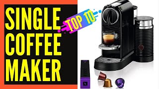 top 10 best single serve coffee maker 2017 2018 best single cup coffee maker