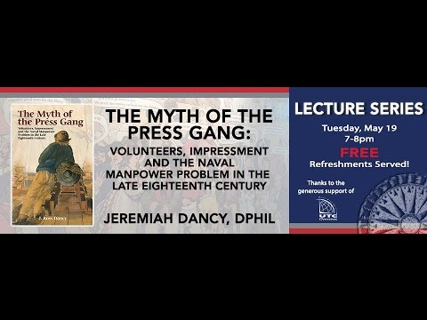 HMM May Lecture 2015 | Myth of the Press Gang with Jeremiah Dancy