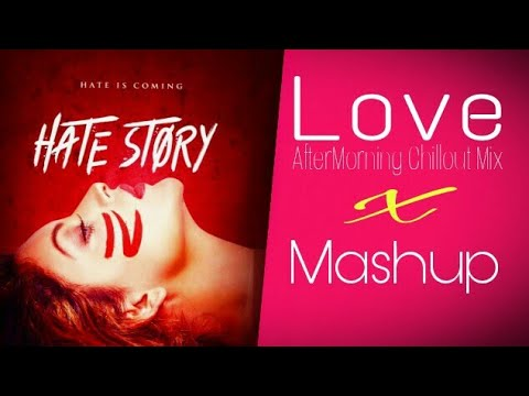 Hate Story 4 DJ MASHUP