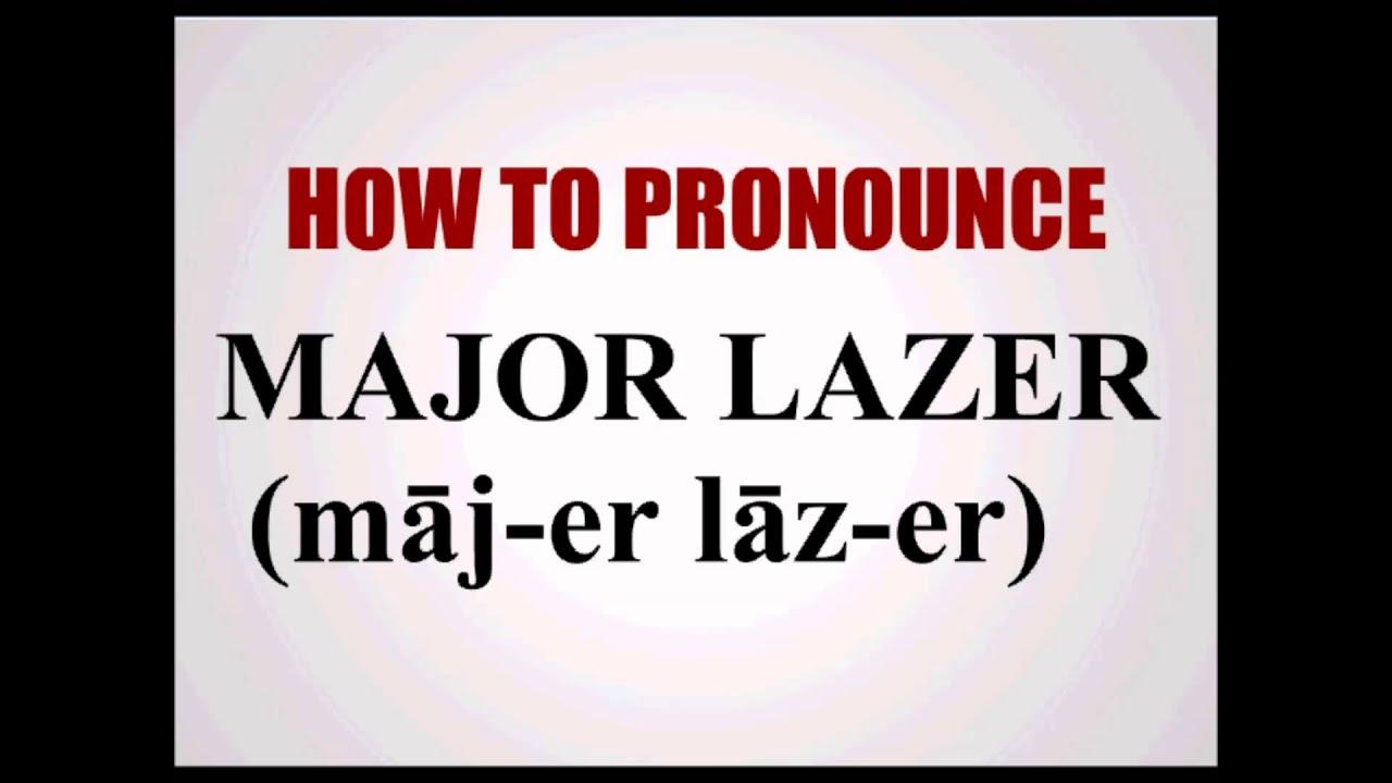How To Pronounce Major Lazer