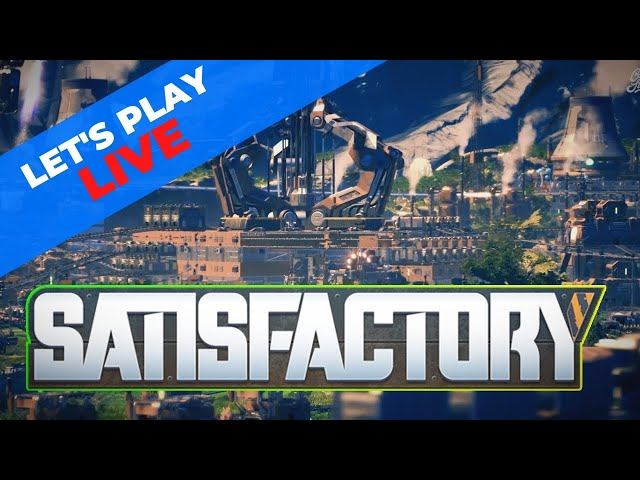 Let's Play: Satisfactory game co-op, EXPANDING our base
