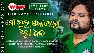 Download Mo Jui Sajahela Lo Dhana | Humane Sagar New Odia Sad Song 2019 | Official Studio Version Mp3 and Videos