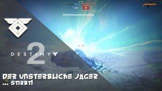 DER UNSTERBLICHE JÄGER ... STIRBT! Destiny 2 Guide | 1080x60