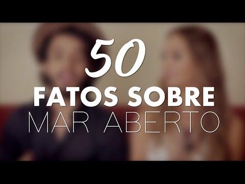 50 Fatos sobre o MAR ABERTO
