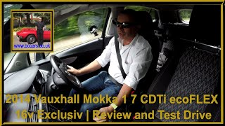 Review and Virtual Video Test Drive In Our Vauxhall Mokka 1 7 CDTi ecoFLEX 16v Exclusiv