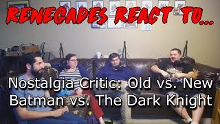 Renegades React to... Nostalgia Critic - Old vs. New Batman vs. The Dark Knight