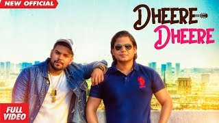 DHEERE DHEERE (FULL VIDEO) | DEEPAK ARORA| LATEST NEW HINDI SONG 2019 | AMAR AUDIO