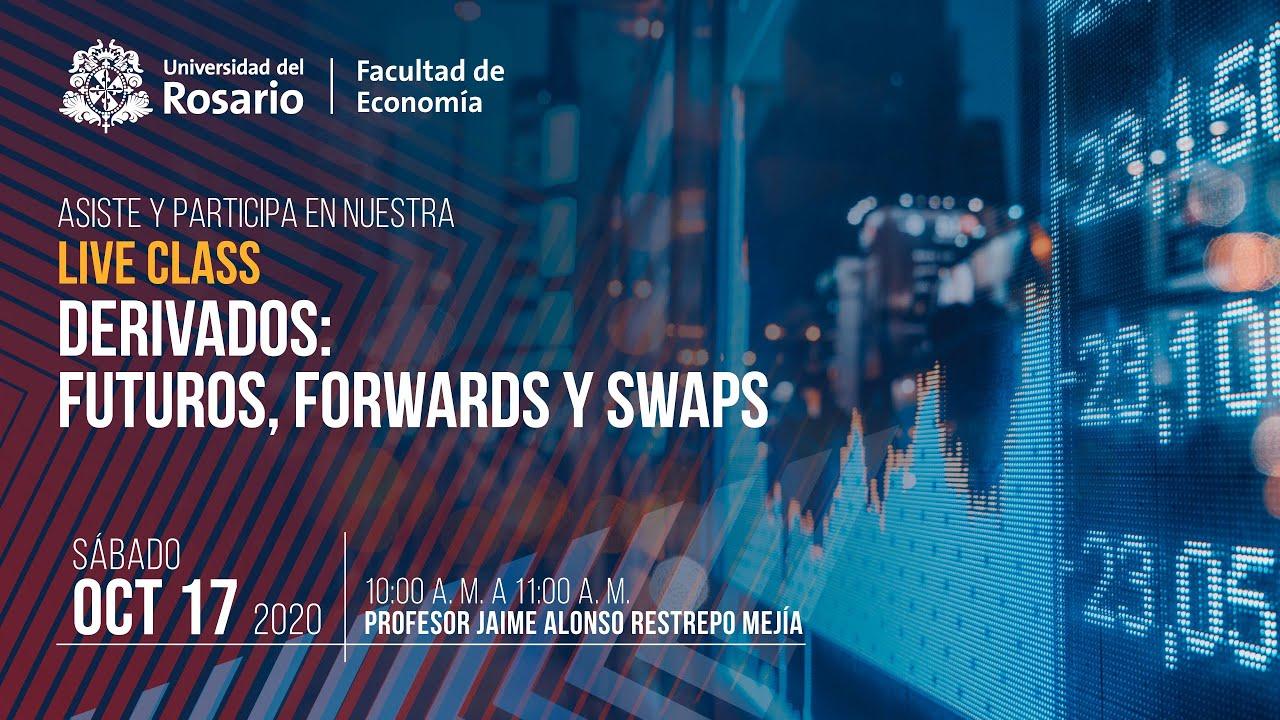Live class: Derivados: Futuros, forwards y swaps
