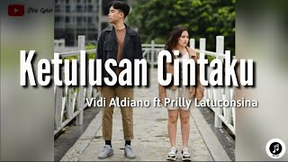 Vidi Aldiano ft. Prilly Latuconsina ~ Ketulusan Cintaku (Pelangi Di Malam Hari) (lirik)