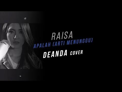 Apalah (Arti Menunggu) - Raisa (Deanda cover)