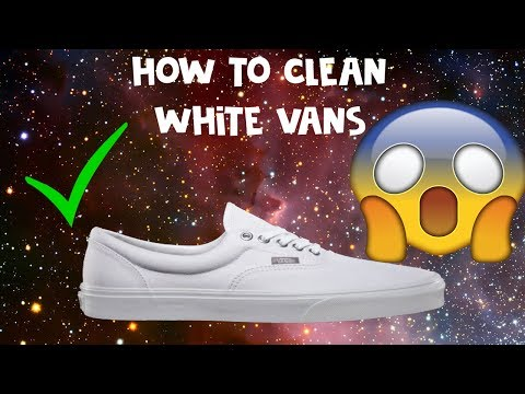HOW TO CLEAN WHITE VANS!!!!