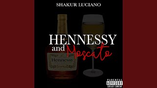 Hennessy and Moscato