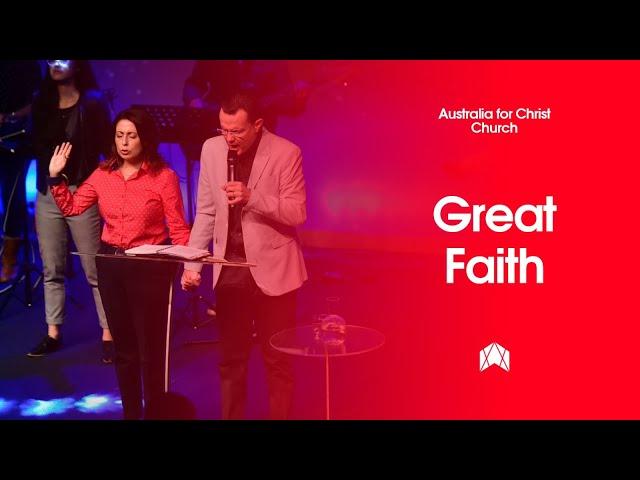 GREAT FAITH - SUNDAY 24 MAY - CHURCH ONLINE