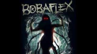 Bobaflex - I