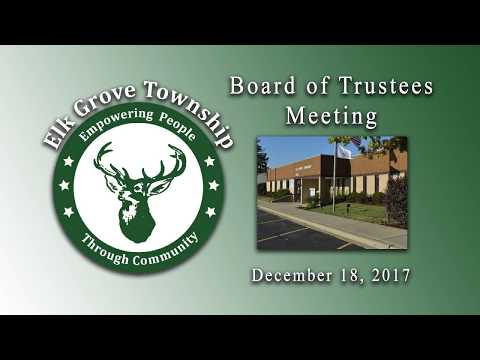 December 18. 2017   Board of Trustees Meeting - Elk Grove Township