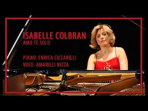 Isabelle Colbran - Amo Te Solo - Enrica Ciccarelli, Amarilli Nizza