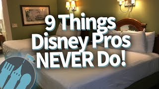 9 Things Disney World Pros NEVER Do -- And Neither Should YOU!