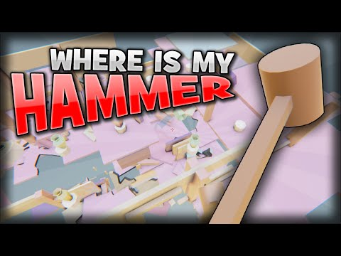 EVERYTHING Can Be DESTROYED! | Where Is My Hammer
