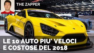 Le 10 AUTO più Veloci e costose del 2018 | The Zapper