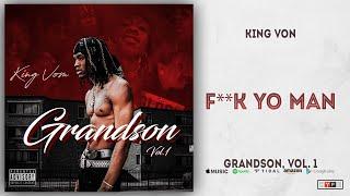 King Von - Fuck Yo Man (Grandson 1)