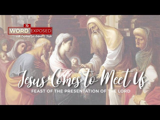 The Word Exposed - Jesus Comes to Meet Us (February 2, 2020)