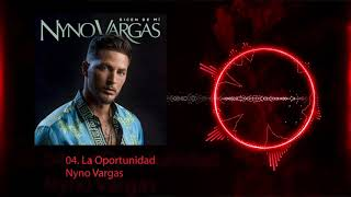 Nyno Vargas - La oportunidad (Audio Oficial)