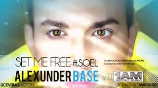 AlexUnder Base Set Me Free Ft Soel Radio Edit