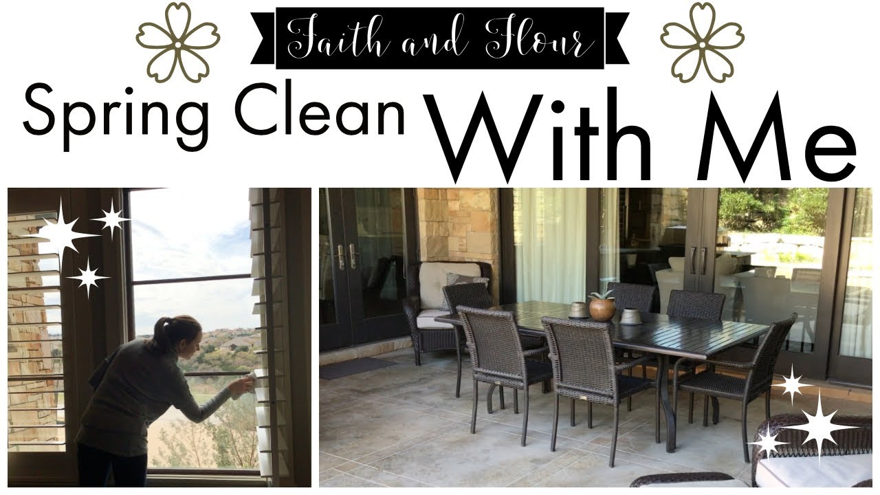 Spring Clean With Me 2019 Weekend Cleaning Motivation Outdoor Cleaning Routine