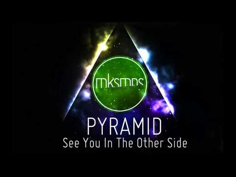 Pyramid - See You In The Other Side