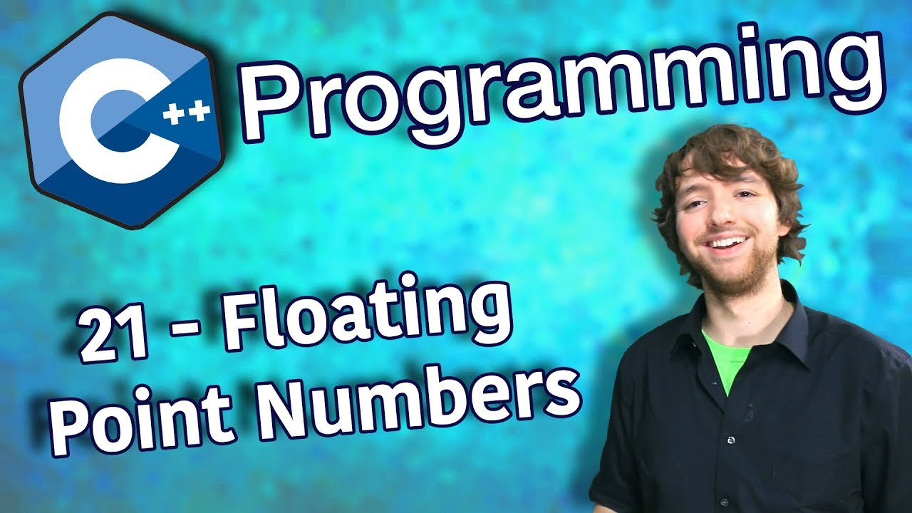 C++ Programming Tutorial 21 – Floating Point Numbers