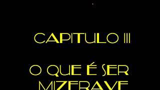 O QUE É SER MIZERAVE DE MACHO CAPITULO III