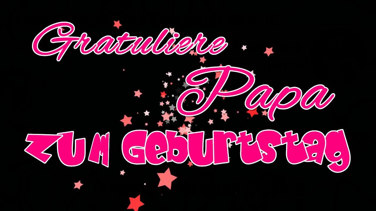 Papa Alles Gute Zum Geburtstag Papa Youtube