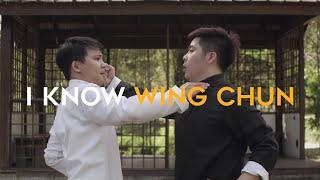 I KNOW WING CHUN!