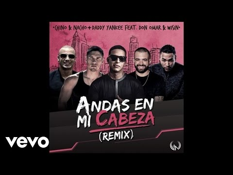 Chino & Nacho - Andas En Mi Cabeza (Remix/Audio) ft. Daddy Yankee, Don Omar, Wisin