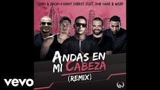 Chino & Nacho - Andas En Mi Cabeza (Remix/Audio) ft. Daddy Yankee, Don Omar, Wisin