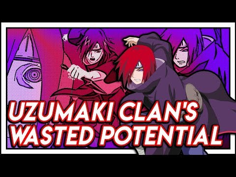 Wasted Potential Vol 7: The Uzumaki Clan!