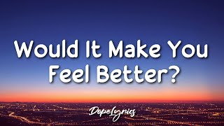 Terror Jr - Would It Make You Feel Better? (Lyrics) 🎵
