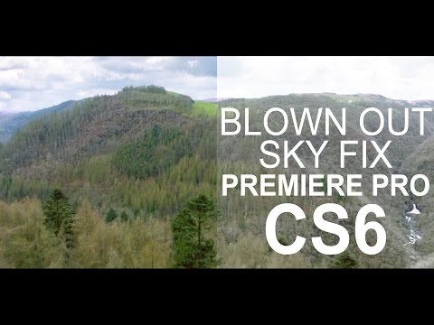 Overexposed Sky Fix - Premiere Pro CS6, No Plugins
