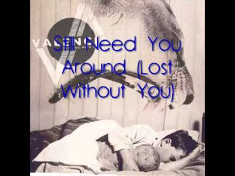 Still need you around lost without you
