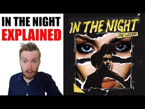 The Weeknd: In the Night - Lyrics Meaning Explained