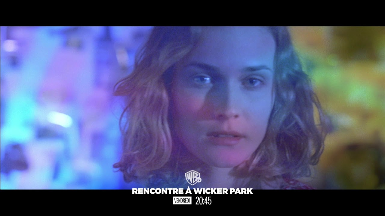 rencontre à wicker park ba vf rencontre avec joe black direct download