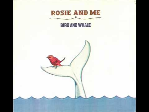 Rosie And Me - Bird And Whale