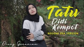 Download Mp3 Tatu - Didi Kempot   Reggaeska Version By Dhevy Geranium
