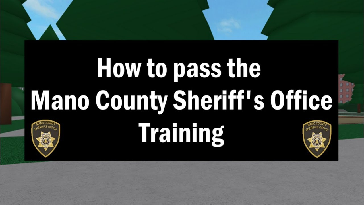 ROBLOX | Mano County Sheriff's Office | How to pass the training!