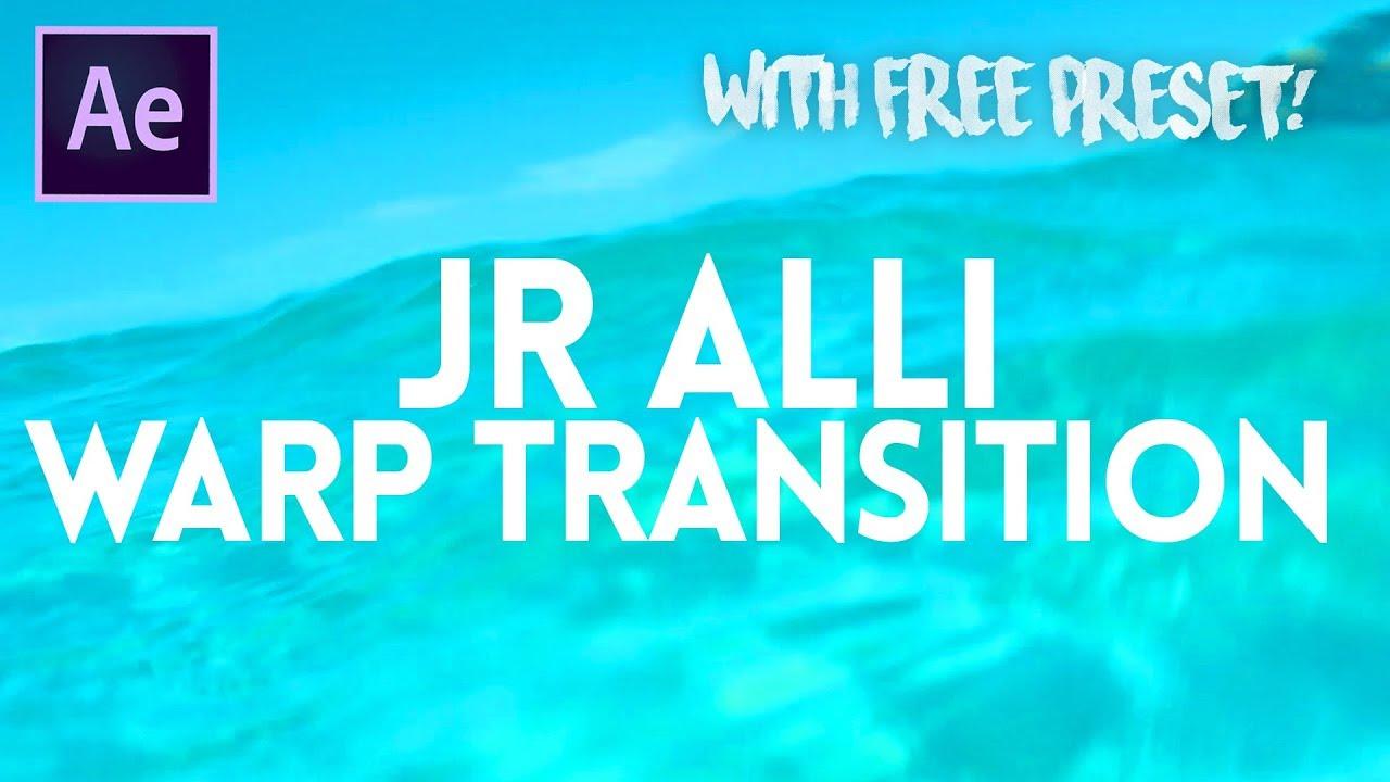 JR ALLI WARP TRANSITION (Free Preset) - LXXIV