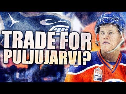 Should The Canucks Trade For Jesse Puljujarvi? Edmonton Oilers Trade (Canucks Trade Rumours + Talk)
