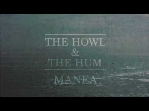 The Howl & The Hum - Manea