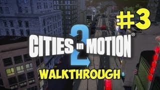 Cities In Motion 2 - Gameplay Walkthrough Part 3 - Single Player