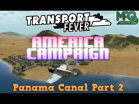Transport Fever - America Campaign Mission 3 Panama Canal - Part 2